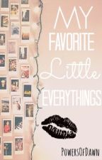 My Favorite Little Everythings by PowersOfDawn