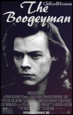 The Boogeyman || h.s✔ by CliffordHoranx