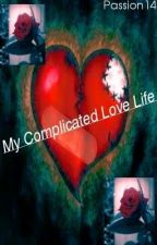 My Complicated Love Life by passion14