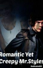 Romantic Yet Creepy Mr.Styles by Dedicated23