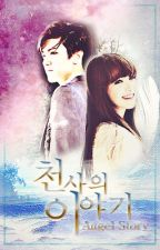 천사의 이야기 (Angel Story)(EXO Fanfic) || ❋ KimuGo Originals by KimchiiDesu