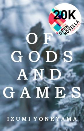Of Gods and Games ✅ (#ONC2019) by IzYoneyama