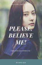 PLEASE, BELIEVE ME! by RatuEga