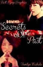 BOWMD: Secrets From The Past [ EXO Baekhyun ] by letoutthehyun