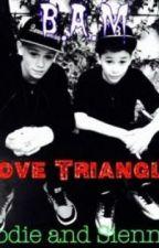 Love Triangle B.A.M by SiennaTheWanted