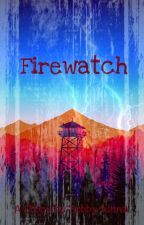 Firewatch  by Bobby-Hinna
