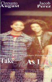 Take Me As I Am | Mindless Behavior | by EnterTextHere