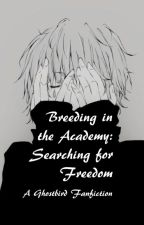 Breeding in the Academy: Searching for Freedom (All 9) by Azallya
