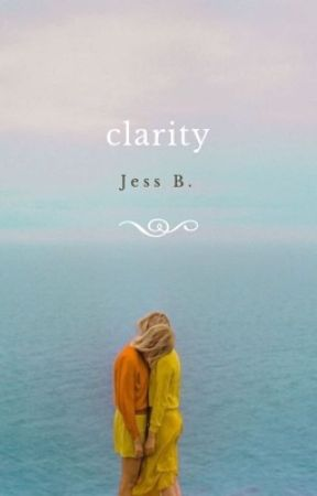clarity.  by jessnicolette