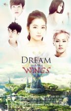 Dream of Wings (EXO Fanfic) || ❋KimuGo Originals by KimchiiDesu