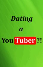 Dating a YouTuber?! by SecretNRB