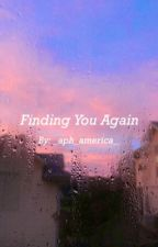 Finding You Again - Hetalia x Reincarnated!Reader by _aph_america_