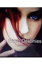 Hidden Destinies by Kc_1999