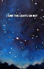 I Saw the Lights Go Out by icanseelights