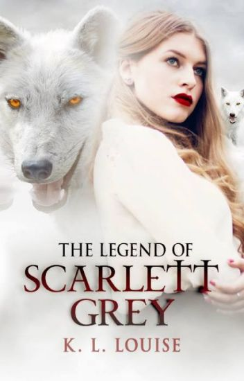 The Legend Of Scarlett Grey (OLD DRAFT - REMOVED)