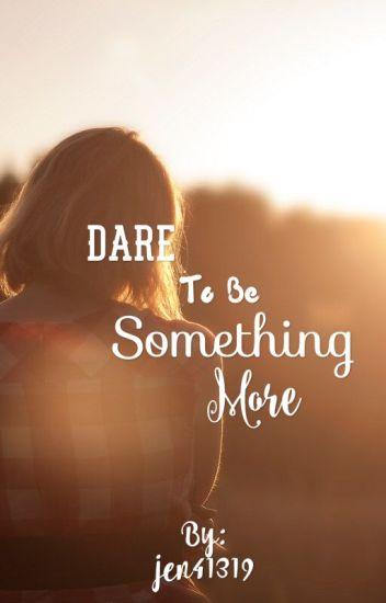 Dare To Be Something More (Raura)