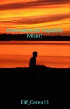 Umursamazlık Yapabilir Misin? by Elif_Ceren11