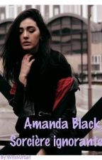 Amanda Black, Sorcière ignorante. by WitchOrCat