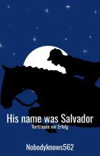 His name was Salvador ~ Vertrauen vor Erfolg // Pferdestory by NobodyKnows562