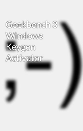 geekbench 3 license key crack