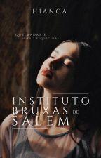 Instituto Bruxas de Salem by lizdonuts