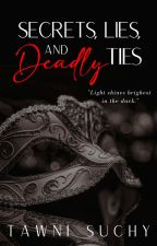 Secrets, Lies & Deadly Ties by Faith_in_Ink