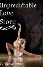 Unpredictable Love Story ~c.e.l~ by -dancemoms-