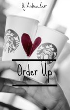 Order Up! (One Direction and 5SOS Fanfic) by Andie_EndUpHere