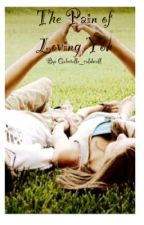 The Pain Of Loving You by gabrielle_caldwell