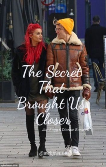 The Secret That Brought Us Closer //  (Joe Sugg x Dianne Buswell)