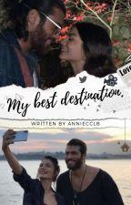 My best destination. by anniecclb