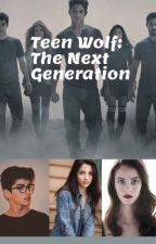 Teen Wolf the Next Generation by Danoman1235