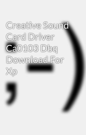 CREATIVE CA0103 WINDOWS XP DRIVER DOWNLOAD