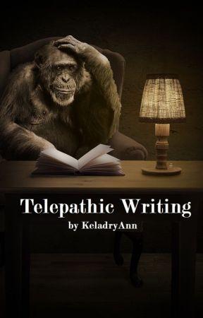 Telepathic Writing by KeladryAnn