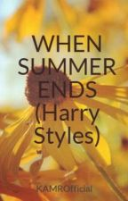 WHEN SUMMER ENDS (Harry Styles) by KAMROfficial