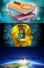 Spy School: Codes, Moles, and saving the world  by MSORAR