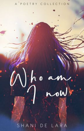 Who am I Now (poetry) by Repulsify