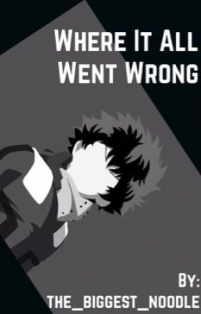 Where It All Went Wrong(Pt.1)BakuDeku by the_biggest_noodle