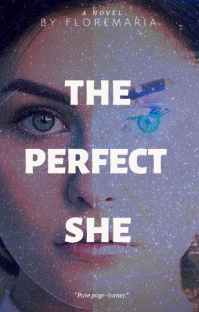 The Perfect She [Updates everyday] by floremaria