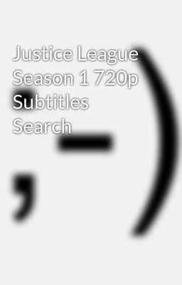 Justice league season 1 subtitles download | Justice League