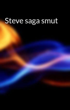 Steve saga smut by Sharpness5