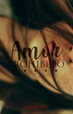 Amor Prohibido by MandH_Mills