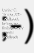 Lester C. Tempe, AZ - BoldLeads brings me listings every month! Boldleads by boldleadsreviews