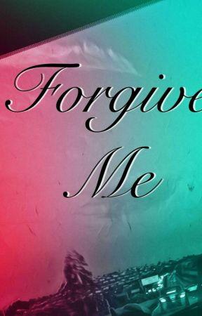 Forgive Me by mydarknightmare