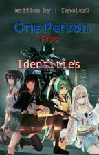 One Person, Five Identities by IaneLazO