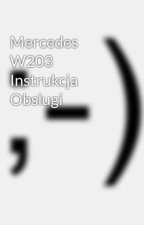 Mercedes W203 Instrukcja Obslugi - Wattpad