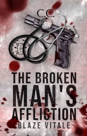 The Broken Man's Affliction - COMPLETED by CeCeLib