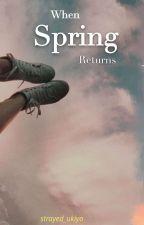 When Spring Returns by strays_ukiyo