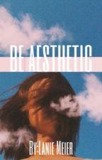 Be Aesthetic by laniemeier