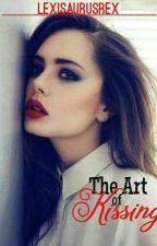 The Art of Kissing by Lexisaurusrex